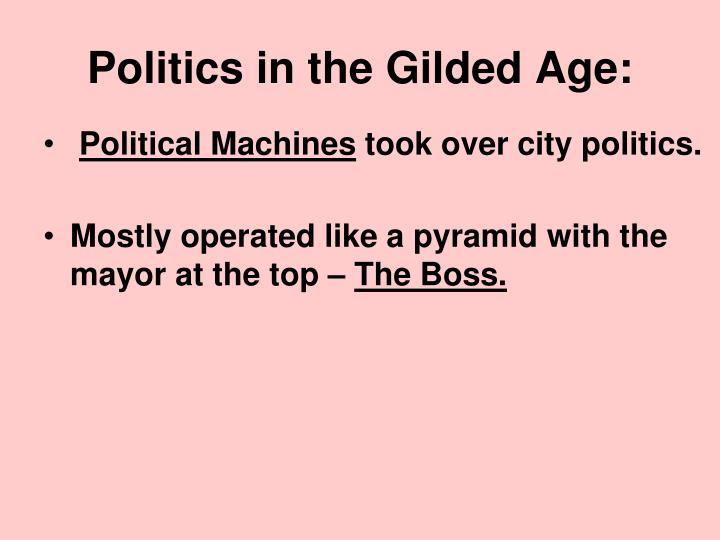 Politics in the Gilded Age:
