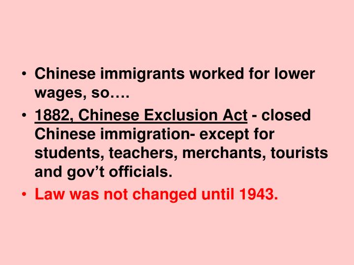 Chinese immigrants worked for lower wages, so….