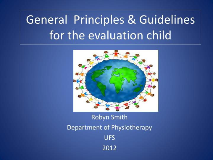 General principles guidelines for the evaluation child