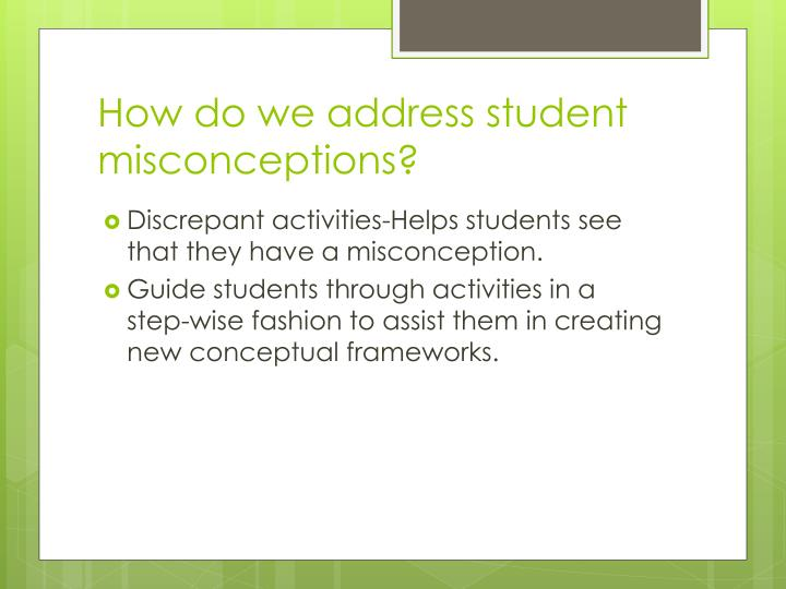 How do we address student misconceptions?