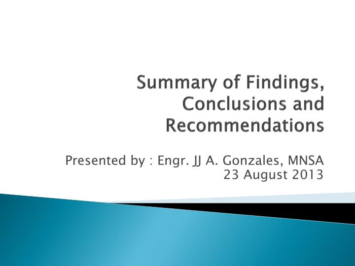summary of findings conclusions and recommendations thesis Executive summary of  students should give only a description of actual findings at this stage of the master thesis  in the conclusions and recommendations,.