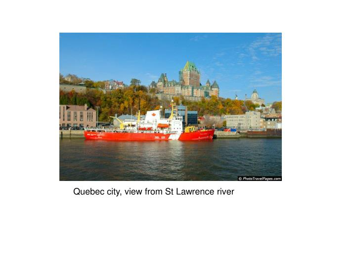 Quebec city, view from St Lawrence river