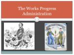 the works progress administration