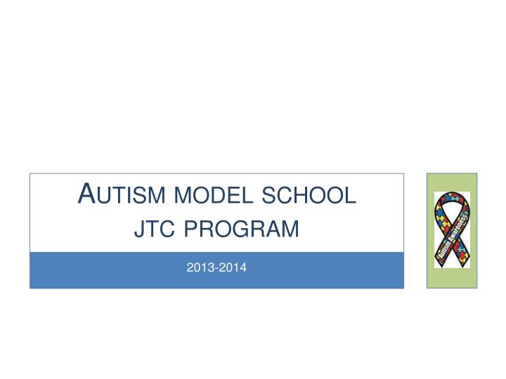 Autism model school jtc program