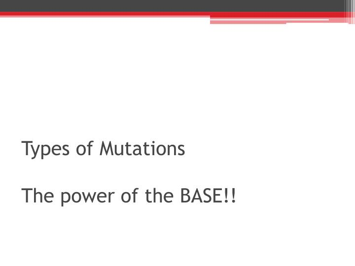 types of mutations the power of the base n.