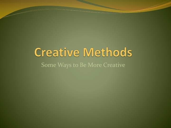 Creative Methods