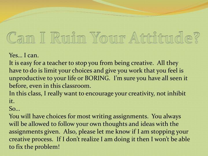 Can I Ruin Your Attitude?