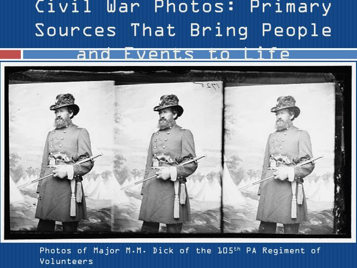 Civil War Photos: Primary Sources That Bring People and Events to Life