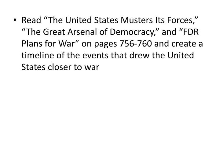 """Read """"The United States Musters Its Forces,"""" """"The Great Arsenal of Democracy,"""" and """"FDR Pl..."""