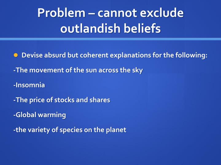 Problem cannot exclude outlandish beliefs