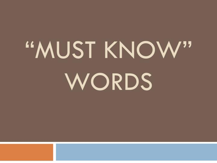 Must know words