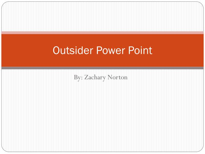 Outsider power point