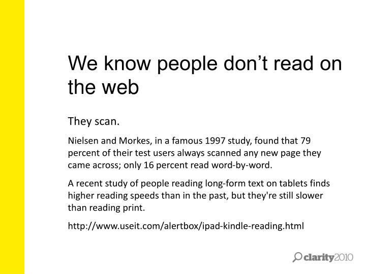 We know people don't read on the web