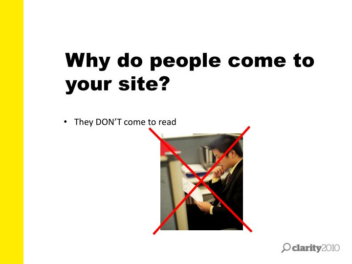 Why do people come to your site