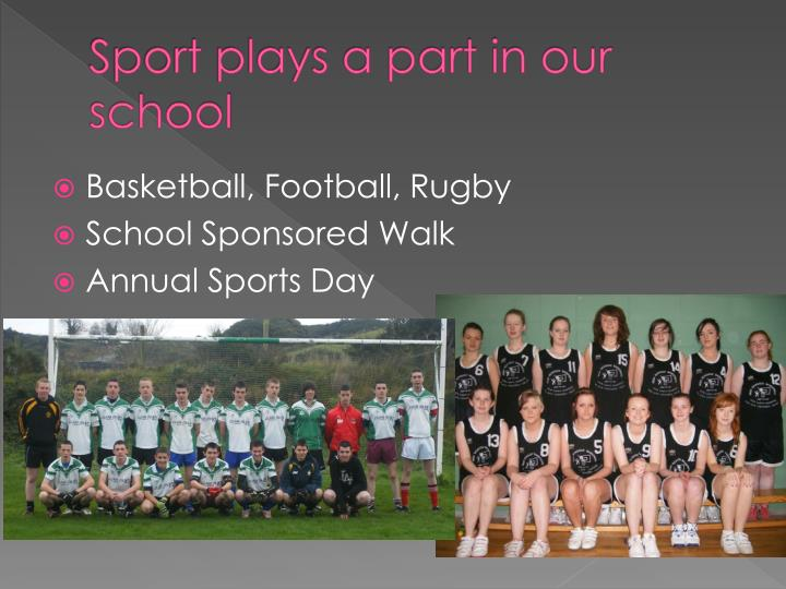 Sport plays a part in our school
