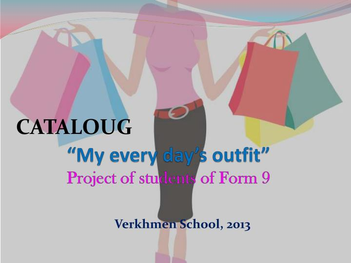 my every day s outfit project of students of form 9