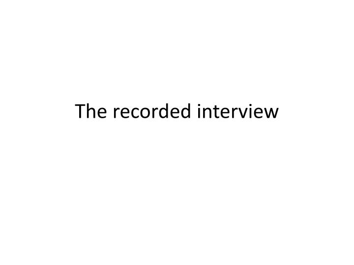 the recorded interview n.