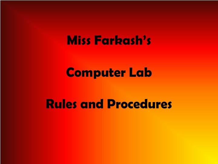 miss farkash s computer lab rules and procedures n.