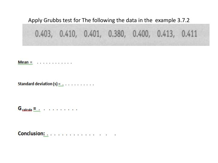 Apply Grubbs test for The following the data in the  example 3.7.2