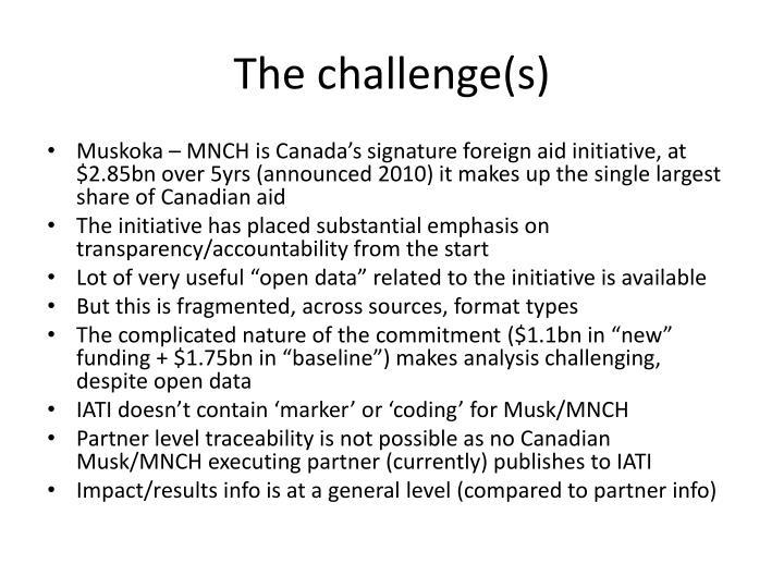 The challenge s