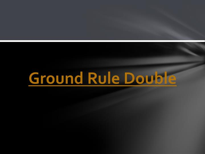 Ground Rule Double