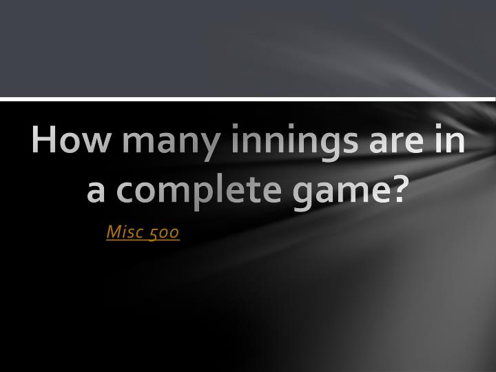How many innings are in a complete game