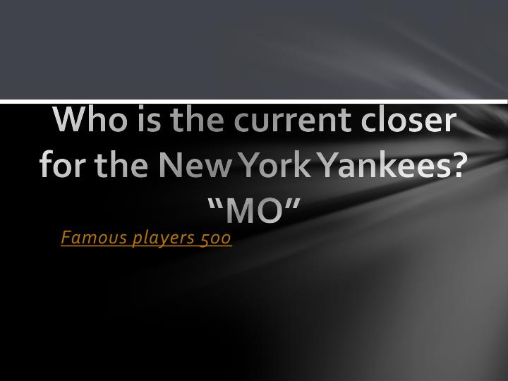 Who is the current closer for the New York Yankees?
