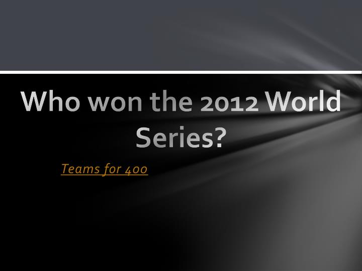 Who won the 2012 World Series?