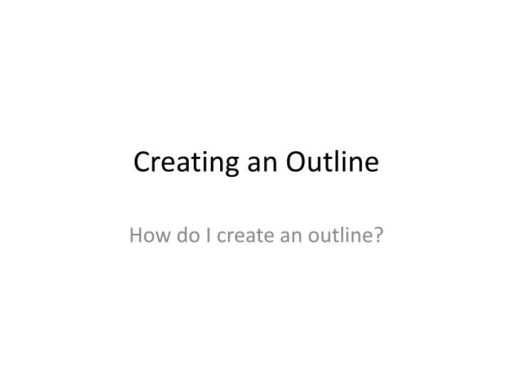 creating an outline n.