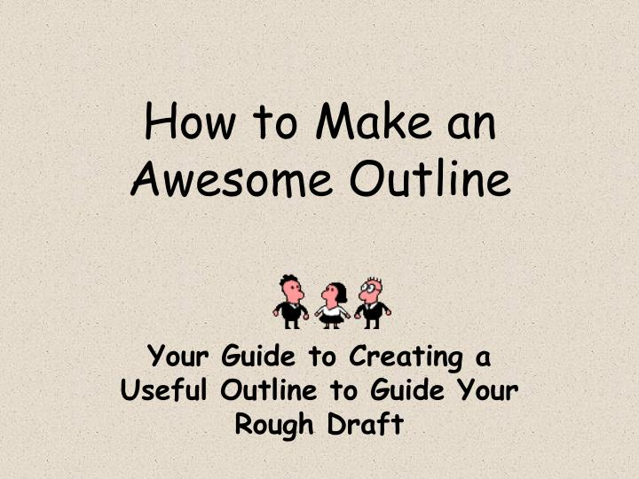 how to make an awesome outline n.