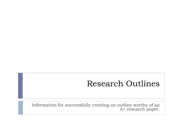 Research outlines