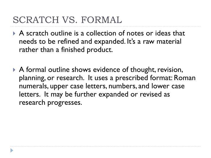 SCRATCH VS. FORMAL