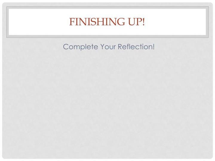 Finishing up!