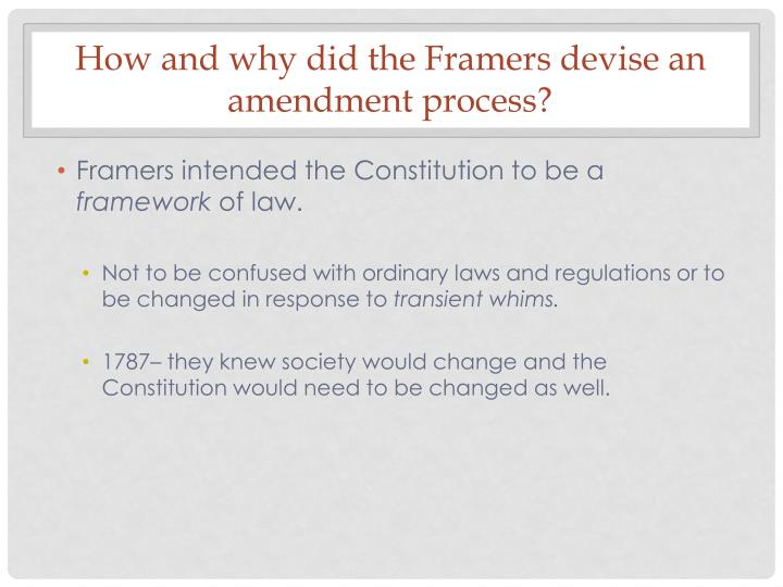How and why did the framers devise an amendment process