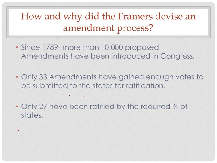How and why did the Framers devise an amendment process?
