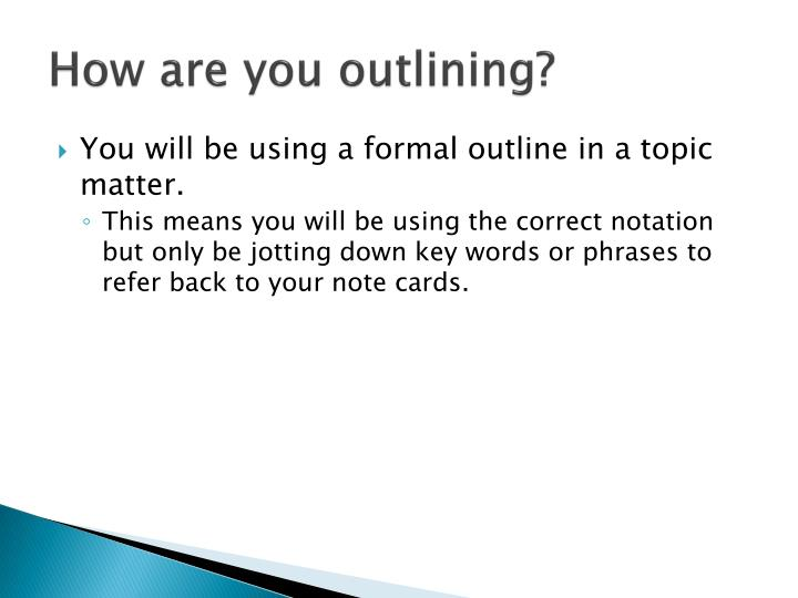 How are you outlining?