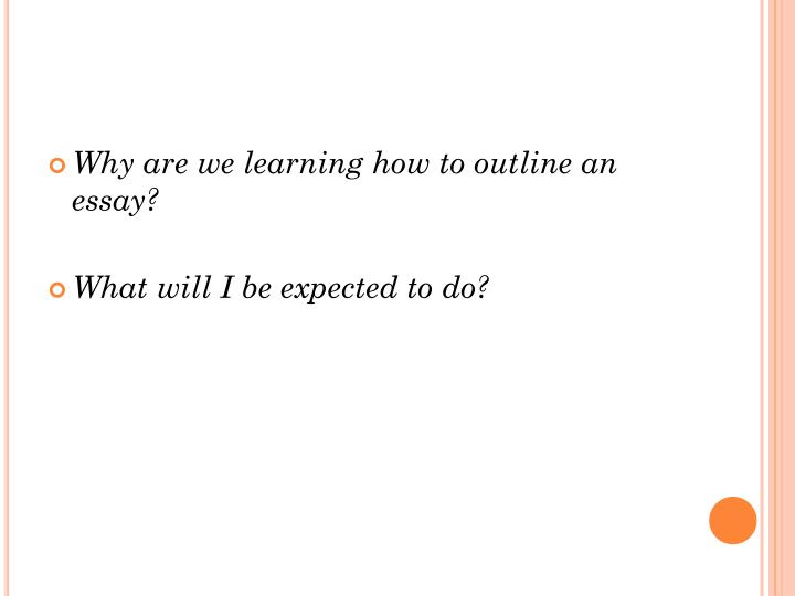 Why are we learning how to outline an essay