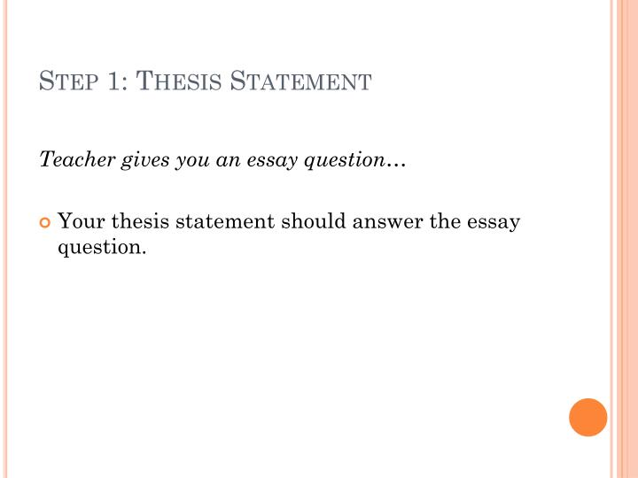Step 1: Thesis Statement
