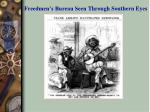 freedmen s bureau seen through southern eyes