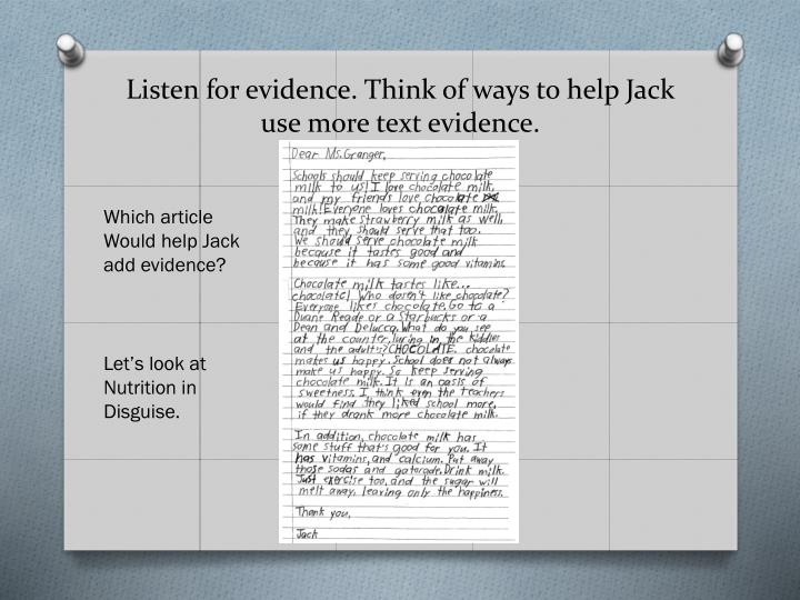 Listen for evidence think of ways to help jack use more text evidence