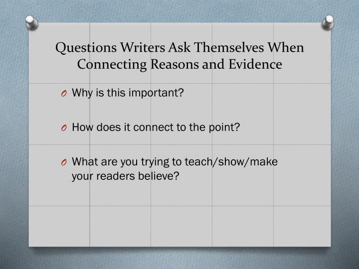 Questions Writers Ask Themselves When Connecting Reasons and Evidence