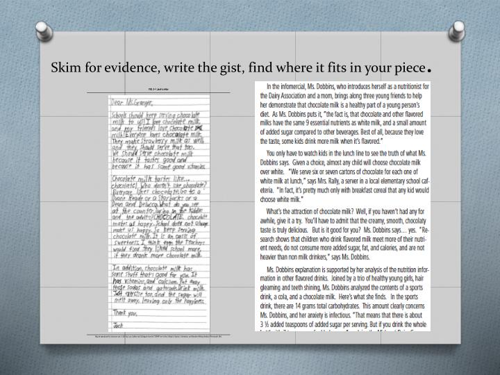 Skim for evidence, write the gist, find where it fits in your piece