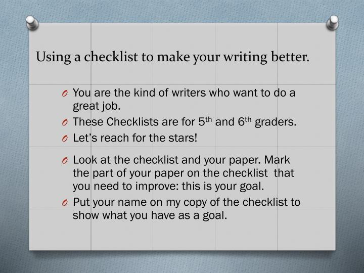 Using a checklist to make your writing better.