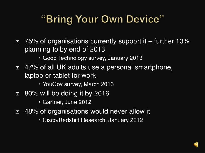 """Bring Your Own Device"""
