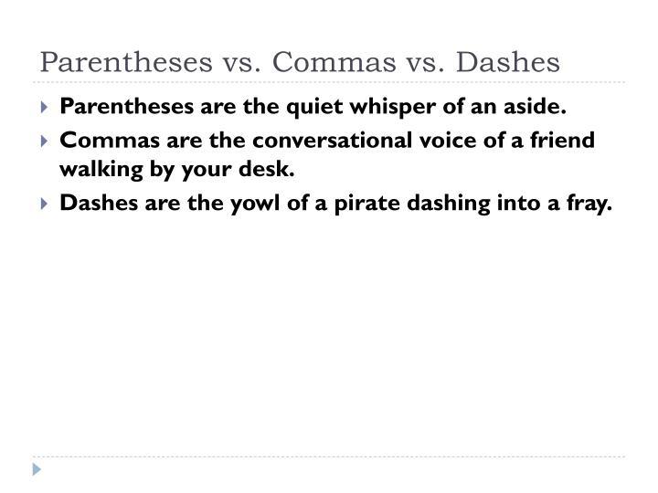 Parentheses vs commas vs dashes