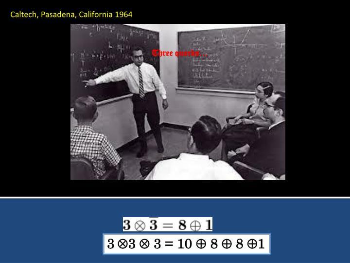 Caltech, Pasadena, California 1964