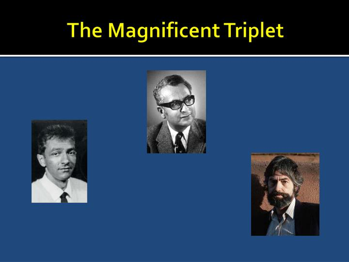 The Magnificent Triplet