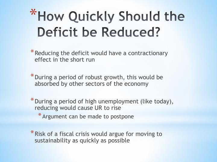Reducing the deficit would have a contractionary effect in the short run