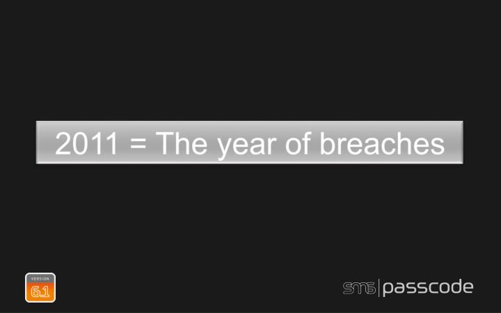 2011 = The year of breaches