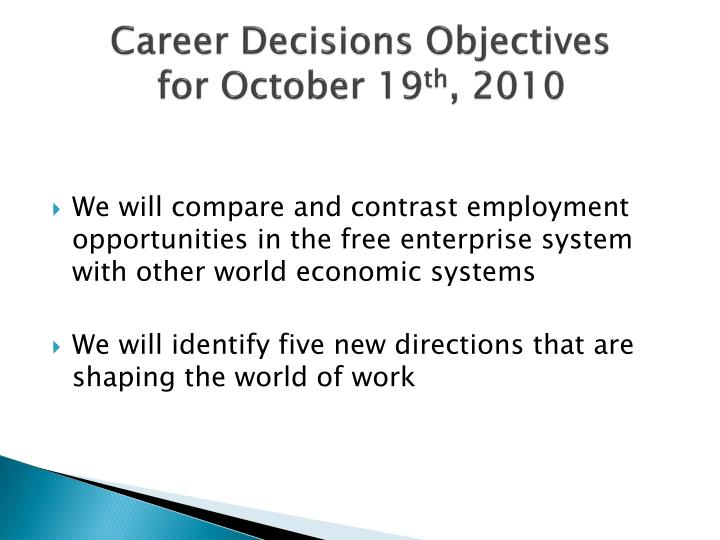 Career decisions objectives for october 19 th 2010